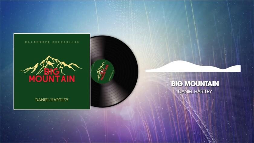 Daniel Hartley – Big Mountain