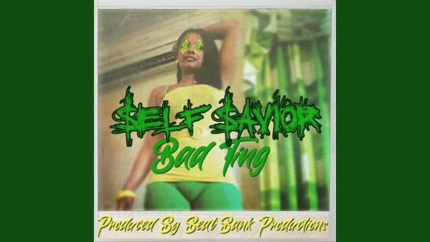 Self Savior $$ – Bad Ting