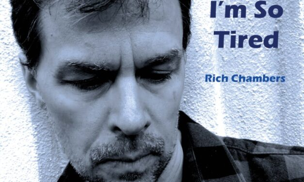Rich Chambers – I'm So Tired