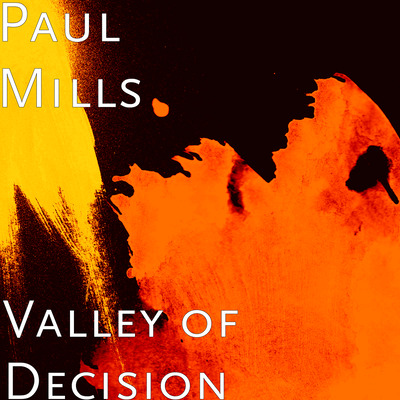 Paul Mills – Valley of Decision