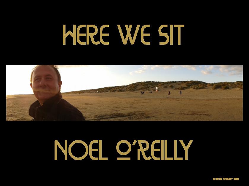 Noel O'Reilly – Here We Sit