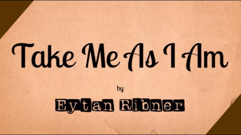 Eytan Ribner – Take Me As I Am
