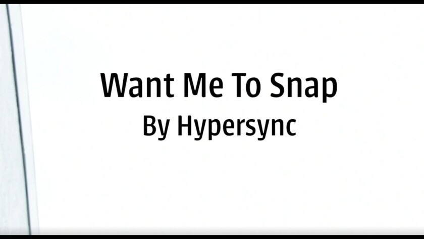 Hypersync – Want Me To Snap