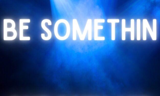 Chronik Kid – Be Somethin'