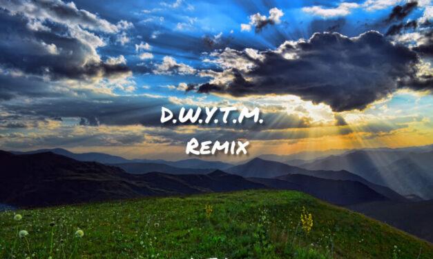 K.T.A.+ – D.W.Y.T.M. (Remix)
