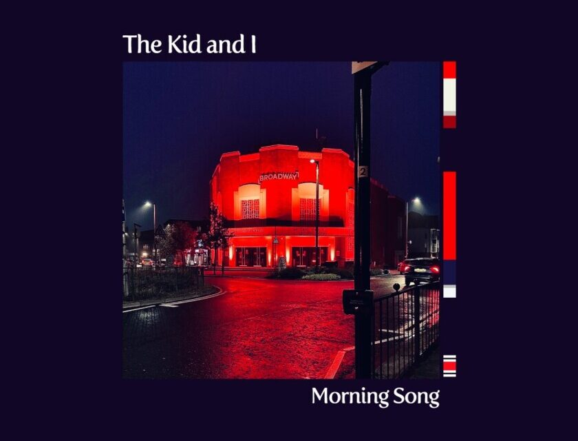 The Kid and I – Morning Song