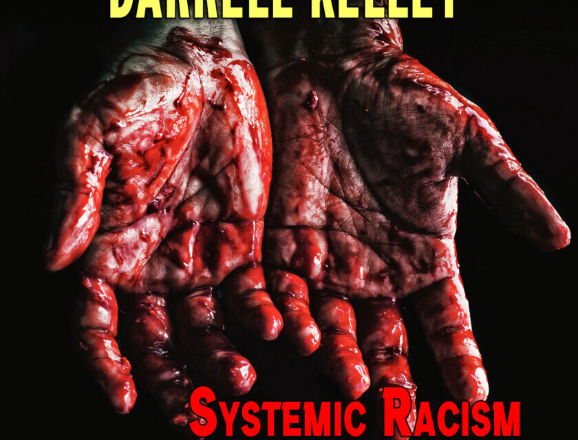 Darrell Kelley – Systemic Racism