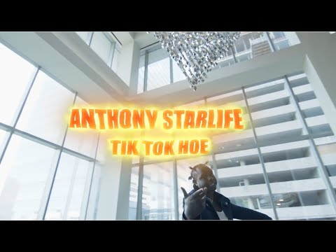 Anthony starlife – Tik Tok Hoe