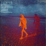 Fuzayen – Slipping Away