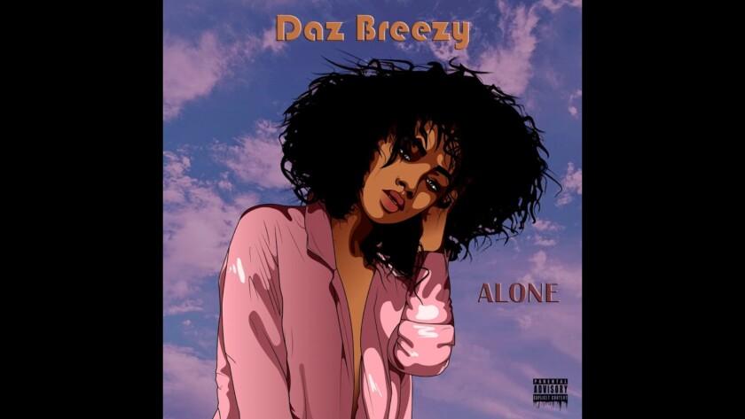 Daz Breezy – Alone