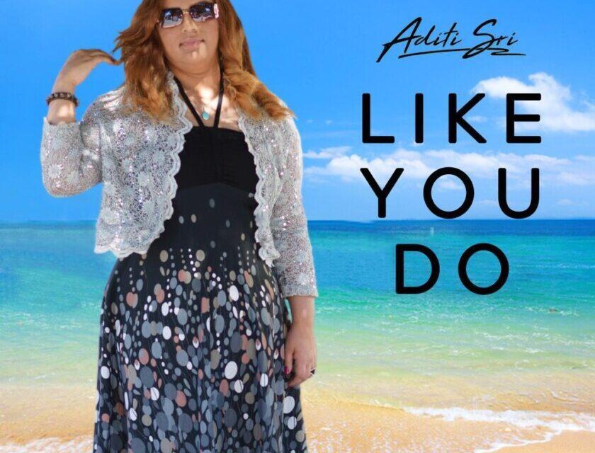 Aditi Sri – Like You Do