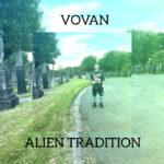 VOVAN – ALIEN TRADITION