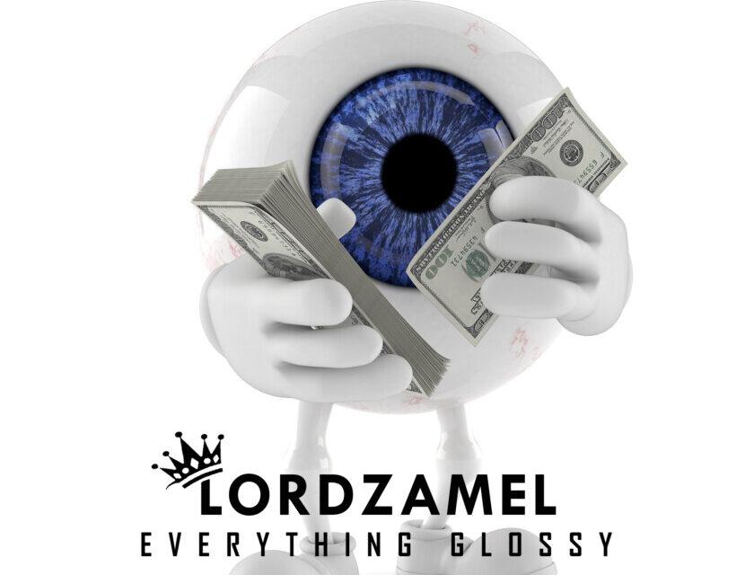LORDZAMEL – EVERYTHING GLOSSY