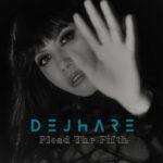 Dejhare – Plead The Fifth